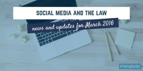 Social media and the law podcast, March 2016 #TalkingSocBiz