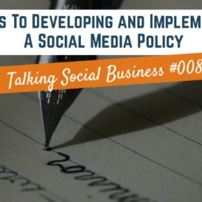 Social media podcast – Five Keys To Developing And Implementing A Social Media Policy